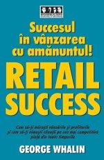 Succesul in vanzarea cu amanuntul – Retail Success