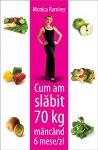 Cum am slabit 70 de kg mancand 6 mese/zi
