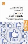 Politica user friendly – despre consultanti politici si Facebook in Romania si Republica Moldova