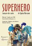 "Lansare de carte la Libraria Bastilia: ""Superhero"" de Ciprian Macesaru"