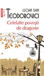 """""""Celelalte povesti de dragoste"""", de Lucian Dan Teodorovici, in Italia, Franta, Germania, Bulgaria"""