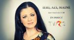IERI, AZI, MAINE, cu Corina Danila, la TVR 2