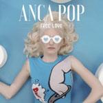 "Lasa-te prada instinctelor pe ritmurile noii senzatii muzicale semnata Anca Pop: ""Free love"""