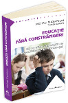 Educatie fara constrangeri Autor:  michael thompson Michael Thompson