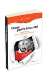 Einstein pentru debusolati – Solutii atomice pentru probleme relativ grave