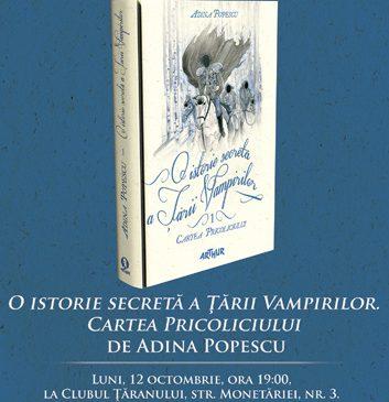"""Lansare de carte: """"O istorie secreta a Tarii Vampirilor"""" de Adina Popescu"""