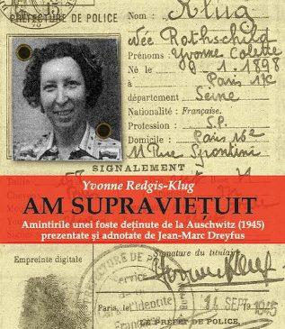 Am supravietuit. Amintirile unei foste detinute de la Auschwitz (1945) prezentate si adnotate de Jean-Marc Dreyfus
