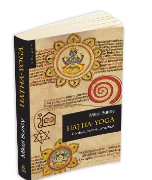 Hatha-Yoga – context, teorie, practica