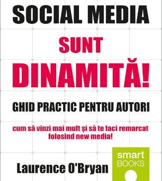 Social media sunt dinamita – cum sa vinzi mai mult si sa te faci remarcat folosind new media