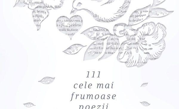 """""""111 cele mai frumoase poezii de dragoste din literatura romana"""", in selectia lui Marius Chivu si Radu Vancu"""