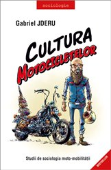 Cultura motocicletelor. Studii de sociologia moto-mobilitatii