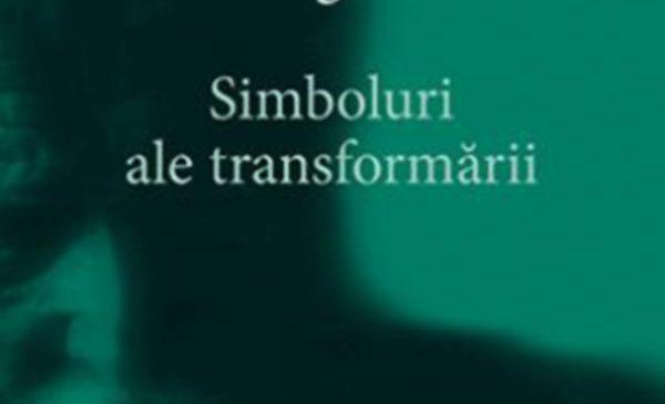 """C.G. Jung – """"Simboluri ale transformării / Opere Complete 5"""""""