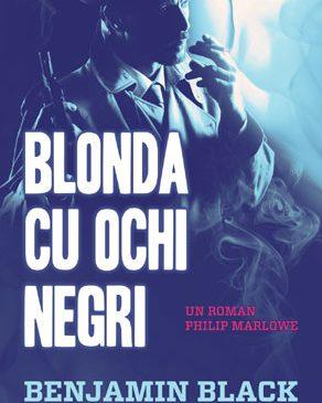 Blonda cu ochi negri (Un roman Philip Marlowe)