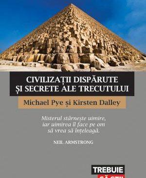 Civilizatii disparute si secrete ale trecutului