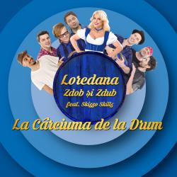 Colaborarea primaverii vine de la Loredana, Zdob si Zdub si Skizzo Skillz: La Carciuma de la Drum