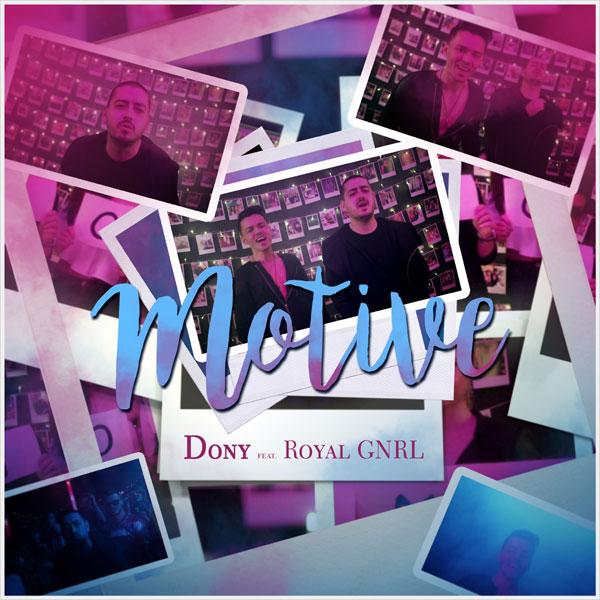 Avem o mie de motive sa ne indragostim de noua piesa Dony Feat. Royal GNRL