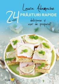 Prajituri rapide. 24 de retete delicioase si usor de preparat