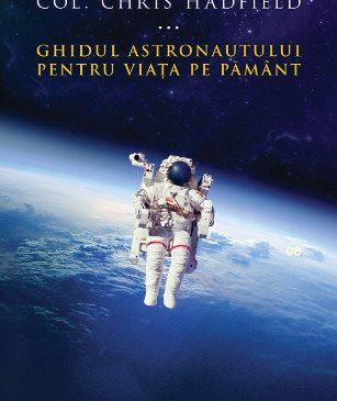 Ghidul unui astronaut despre viata pe Pamant