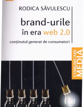 Brand-urile in era Web 2.0. Continutul creat de consumatori