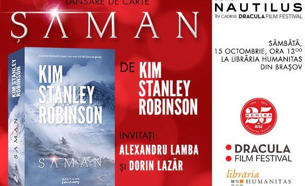 ȘAMAN, de Kim Stanley Robinson, se lansează la Brașov în cadrul Dracula Film Festival