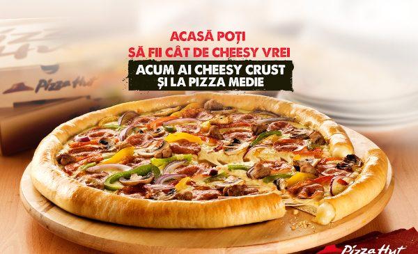 Acasă tu comanzi! Alege să fii cât de cheesy vrei cu Pizza Hut Delivery