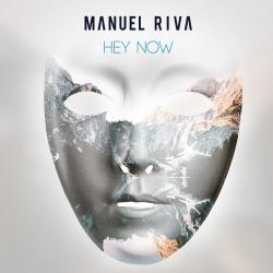 "Manuel Riva lanseaza un nou single de senzatie ""Hey Now"""