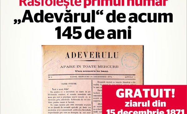 Ediție de colectie! La împlinirea a 145 de ani, Adevărul apare cu ziarul din 1871