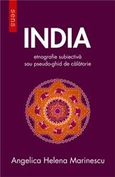 India. Etnografie subiectiva sau pseudo-ghid de calatorie