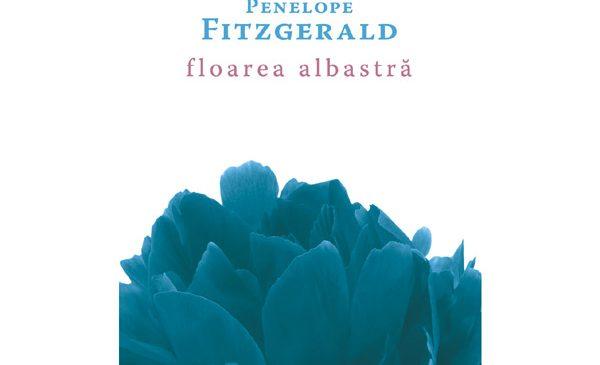 FLOAREA ALBASTRĂ, de Penelope Fitzgerald, romanul despre viața lui Novalis, acum în colecția Babel