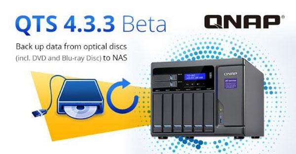 QNAP lansează QTS 4.3.3 Beta cu backup de pe discurile optice