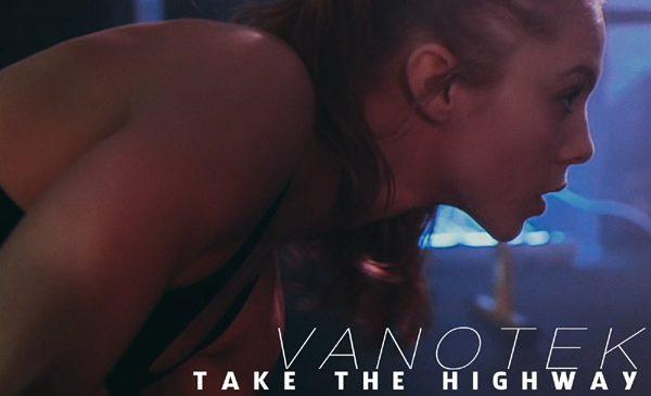 "Vanotek lanseaza piesa ""Take the Highway"""