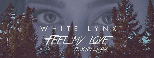 """White Lynx, un nou proiect Global Records, lanseaza single-ul de debut """"Feel My Love"""""""