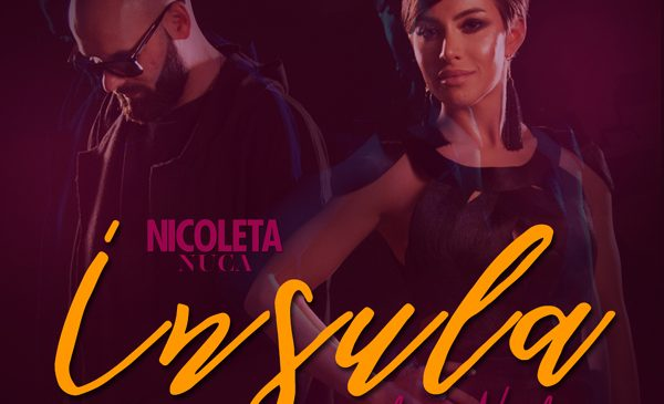 """Nicoleta Nucă lansează un nou single """"Insula"""" cu videoclip oficial în colaborare cu NOSFE de la Satra B.E.N.Z."""