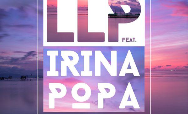 "LLP lanseaza ""My Remedy"", cel mai nou single in colaborare cu Irina Popa"