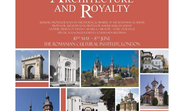 """Expoziția """"Arhitectură și Regalitate"""" prezentată la ICR Londra"""