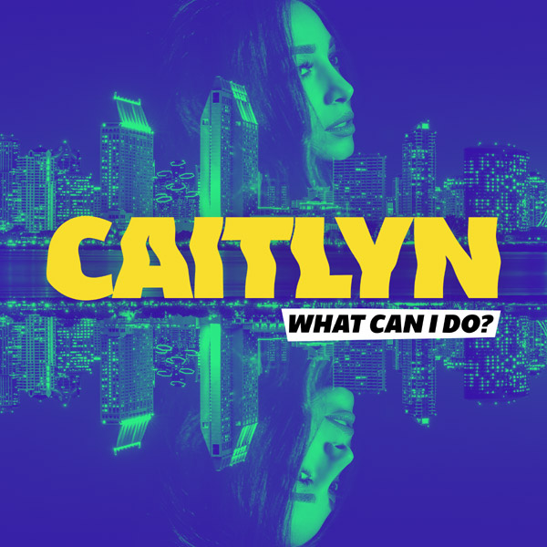caitlyn_what-can-i-do