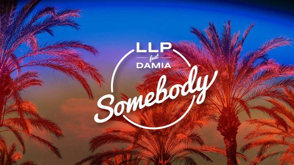 """LLP lanseaza """"Somebody"""", o noua colaborare cu o voce deosebita"""