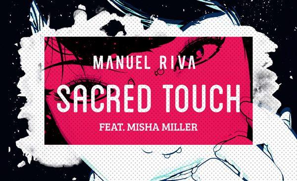 Manuel Riva lansează noul single – Sacred Touch (feat.Misha Miller)