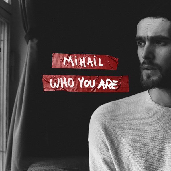 Mihail Who You Are