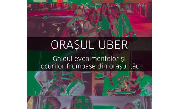 UBER România lansează ghidul urban Orașul Uber