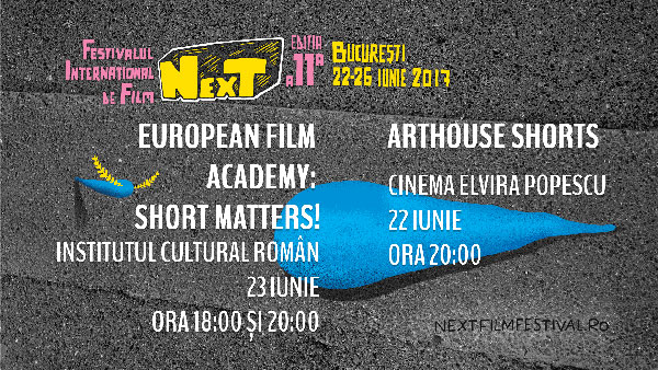 Importante nume ale cinematografiei mondiale vin la NexT în: Arthouse Shorts și European Film Academy: Short Matters!