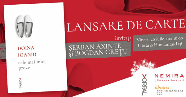 """Doina Ioanid lansează volumul """"Cele mai mici proze"""" la Iași, vineri 28 iulie"""
