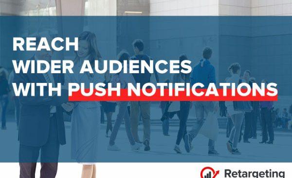 Retargeting.Biz lansează push notifications, unul dintre cele mai atractive instrumente de comunicare online ale momentului