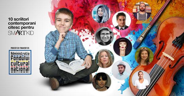 10 scriitori contemporani citesc pentru copiii smART într-un proiect co-finaţat de Administraţia Fondului Cultural Român (AFCN)