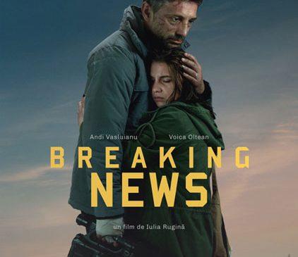 """Breaking News"", din 29 septembrie în cinematografe"