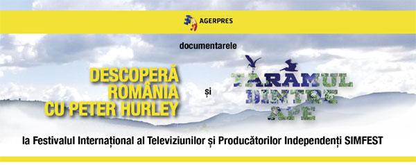 """Documentarele AGERPRES """"Descoperă România cu Peter Hurley"""" și """"Tărâmul dintre ape"""" la Festivalul Internațional al Televiziunilor și Producătorilor Independenți SIMFEST"""