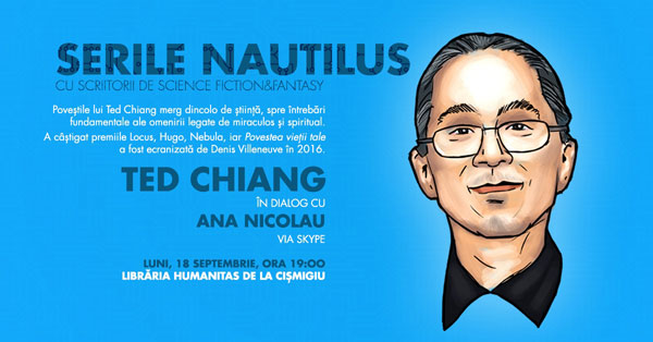 Serile Nautilus, Ted Chiang in dialog cu Ana Nicolau