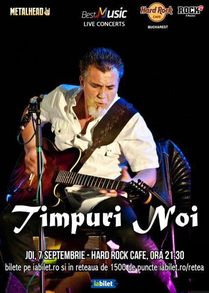 TIMPURI NOI in concert la Hard Rock Cafe pe 7 septembrie