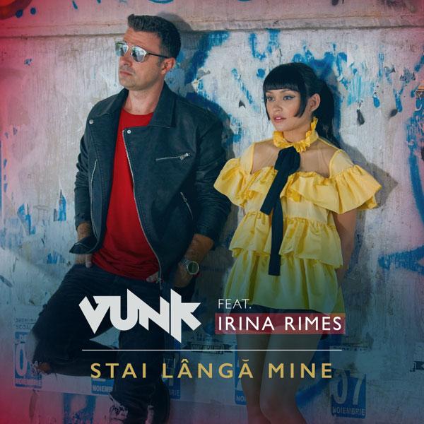 Vunk feat. Irina Rimes, Stai langa mine
