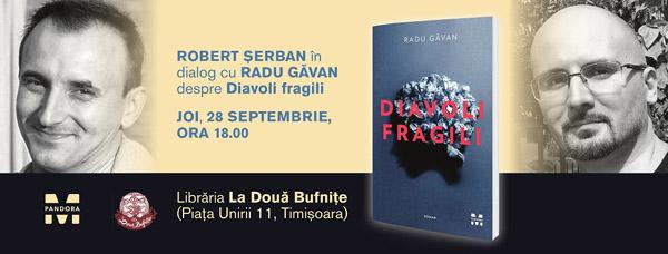 Radu Găvan, autorul romanului Diavoli fragili se întâlnește cu cititorii din Timișoara